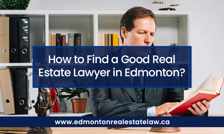 How to Find a Good Real Estate Lawyer in Edmonton?