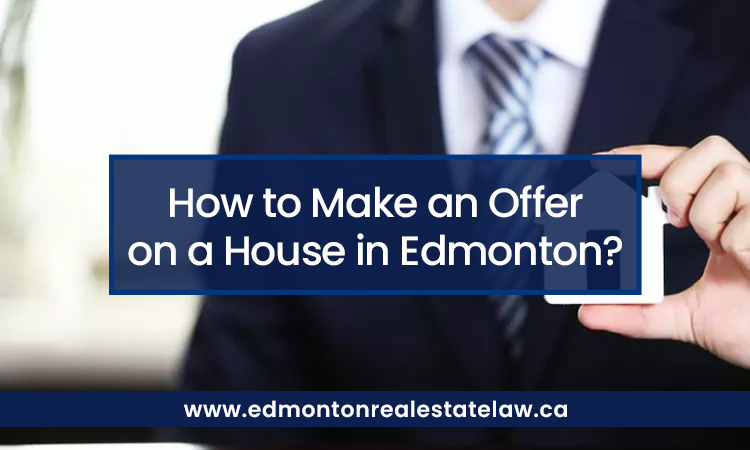 How to Make an Offer on a House in Edmonton?