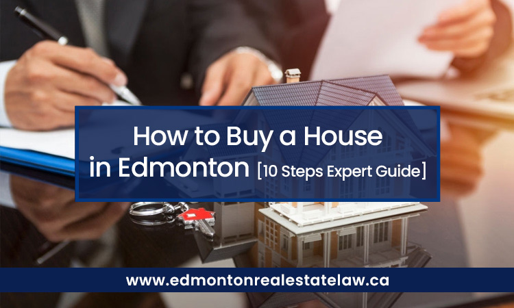 How to Buy a House in Edmonton [10 Steps Expert Guide]