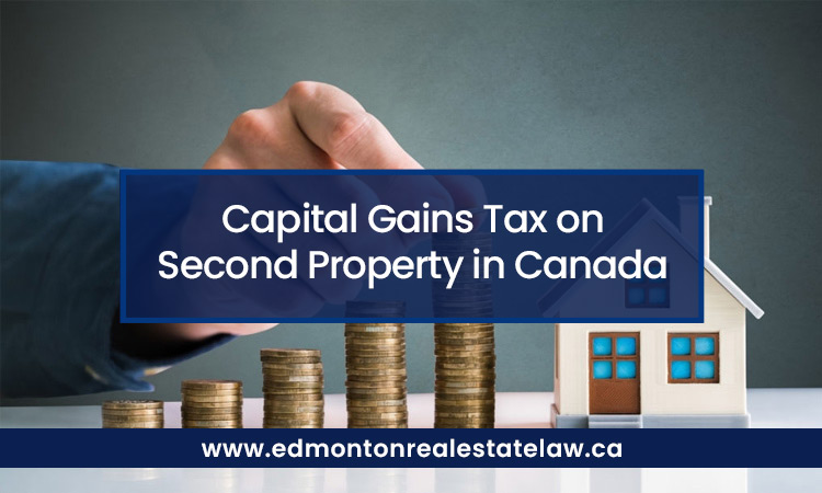 Capital Gains Tax on Second Property in Canada