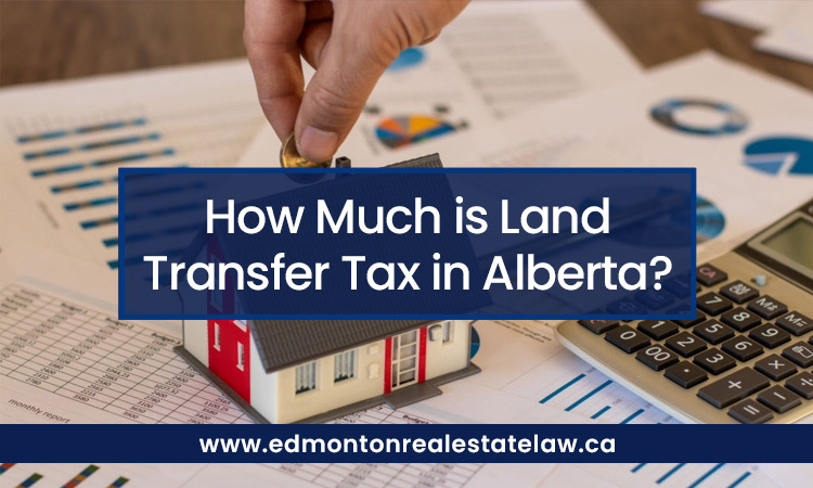 How Much is Land Transfer Tax in Alberta?