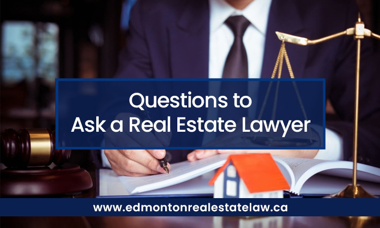Questions to Ask a Real Estate Lawyer